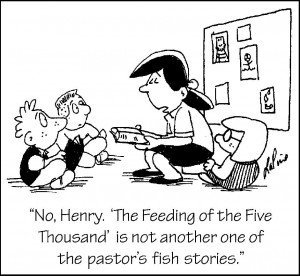 "Cartoon showing Sunday School teacher with children and these words: ""No, Henry, The 'Feeding of the Five Thousand' is not another one of the pastor's fish stories."""