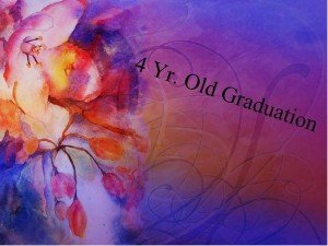 """Painting of a flower with colorful background and the words, """"4 Yr. Old Graduation"""""""