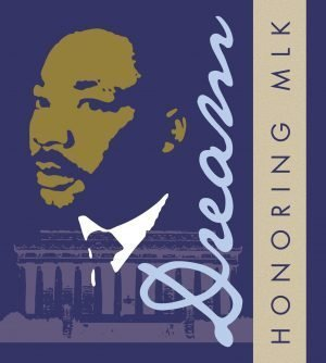 "Poster showing Martin Luther King with the words ""Dream, honoring MLK."""