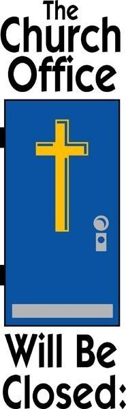 "Bookmark shaped poster showing a cross on a blue background with the words ""Church Office will be closed."""