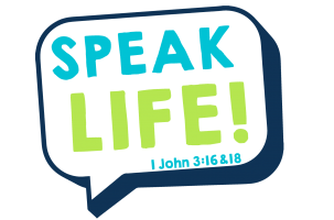 """Poster with a speaking bubble and the words """"Speak Life"""" in large letters"""