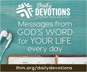 "A poster showing a bit of a bible and a pair of ""ear buds"" advertising ""Daily Devotions"" from Lutheran Hour Ministries: ""Messages from God's Word for your life every day."""