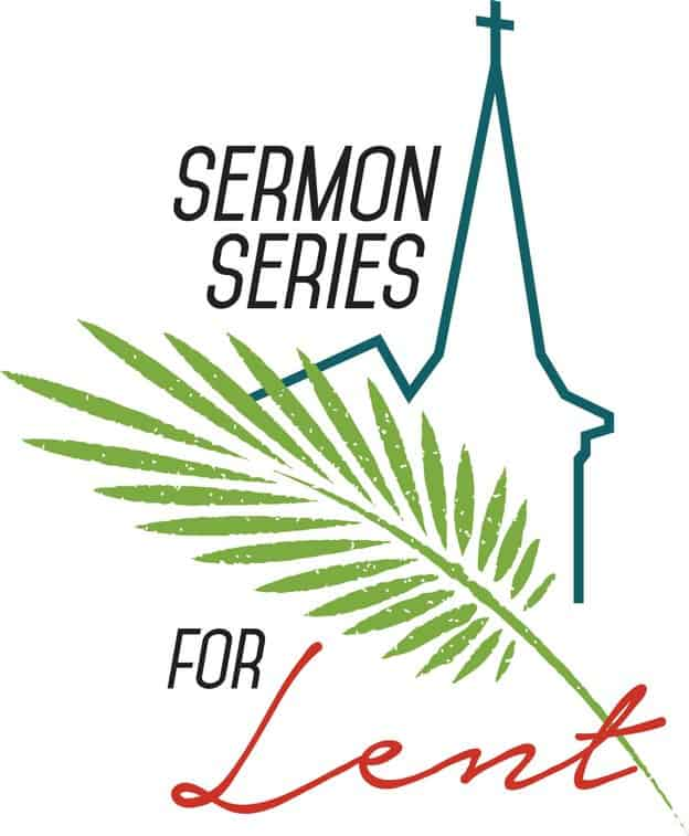 "Palm branch in front of the outline of a steeple and the words ""Sermon Series for Lent"""