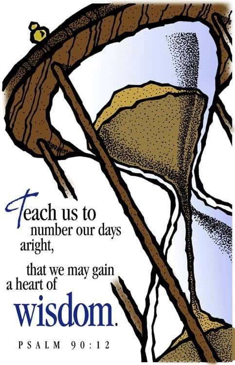 A large hourglass with sand pouring through the small opening and the words of Psalm 90:12