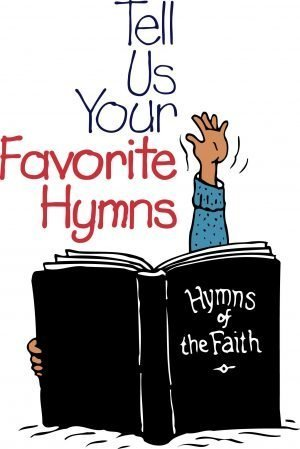 "Hand held up above a Hymn book with the words, ""Tell us your favorite hymns."""