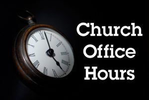 "The words, ""Church Office Hours,"" with a photo of a watch."