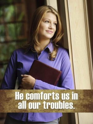 "Photo of a woman with the words ""He conforts us in all our troubles."""