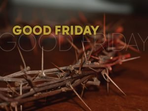"The words, ""Good Friday"" over a photo of a crown of thorns."