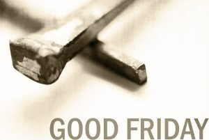 "The words, ""Good Friday"" with a photo of two nails forming a cross."