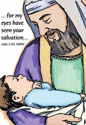 """Drawing of a bearded man holding a baby and the words """". . . for my eyes have seen your salvation."""""""
