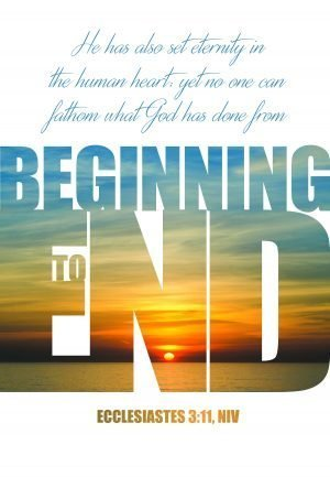 "Photo of a sunset cut into the words, ""Beginning to End"" on a poster with the words of Ecclesiastes 3-11."
