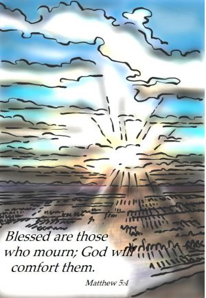 """Drawing of sunrise on the ocean with the words, """"Blessed are those who mourn, God will comfort them."""""""