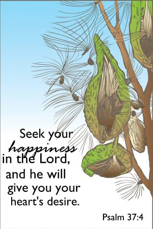"Drawing of seeds from plants with the words, ""Seek your happiness in the Lord, and he will give you your heart's desire."""