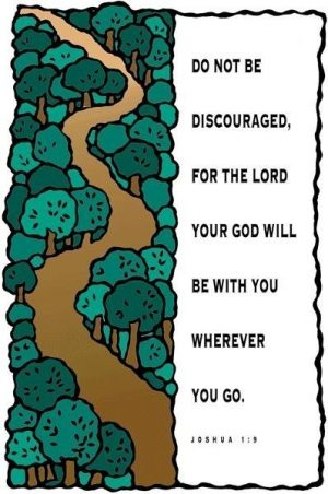 Drawing of a path through a forest with the words of Joshua 1:9.