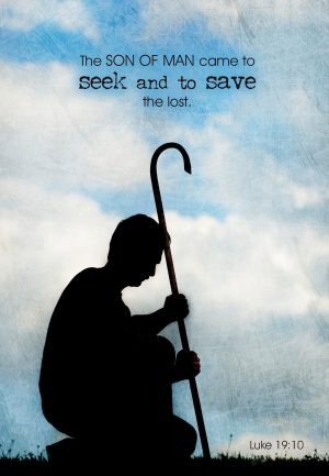 """Photo of a man with a staff silhouetted against the sky with the words, """"The Son of Man came to seek and to save the Lost."""""""