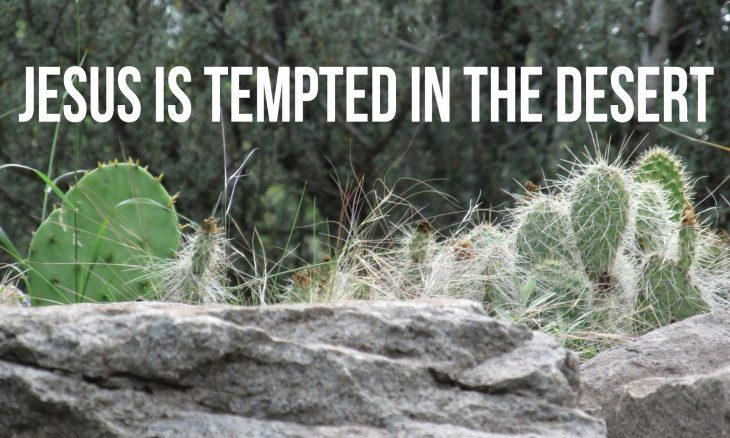 "Photo of prickly pear cactus and rock with desert background and the words, ""Jesus is tempted in the desert."""