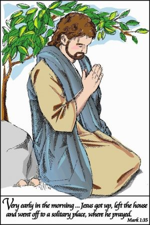 """Painting of Jesus kneeling with hands folded together in prayer with the words, """"Very early in the morning . . . Jesus got up, left the house and went off to a solitary place, where he prayed."""""""