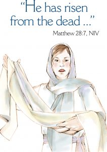 """Drawing of a woman with a scarf covering her head and the words, """"He has risen from the dead . . ."""""""