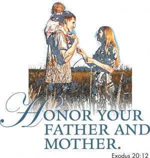 """The words, """"Honor your father and mother."""" with a drawing of a mother and father with a child on his shoulders."""