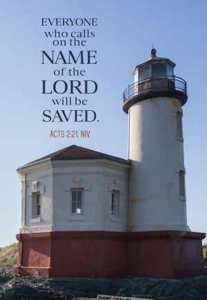 "The words, ""Everyone who calls on the Name of the Lord will be saved."" above a photo of a lighthouse."