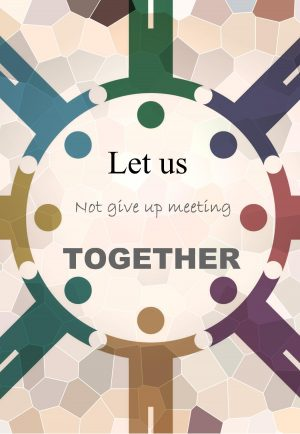 "The words, ""Let us not give up meeting together"" in a circular design."