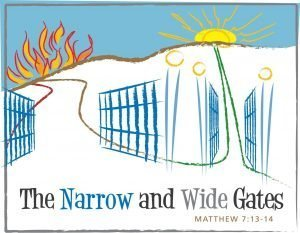 "The words, ""The narrow and wide gates"" with a drawing showing flames behind one gate and sunshine behind the other."