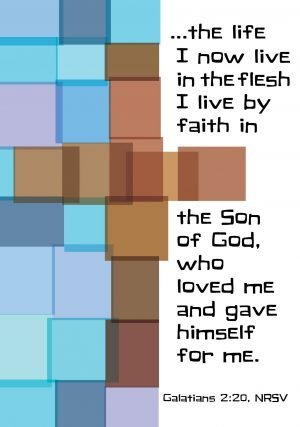 """The words, """"The life I now live in the flesh I live by faith in the Son of God, who loved me and gave himself for me."""" beside a cross design made of colored squares.."""