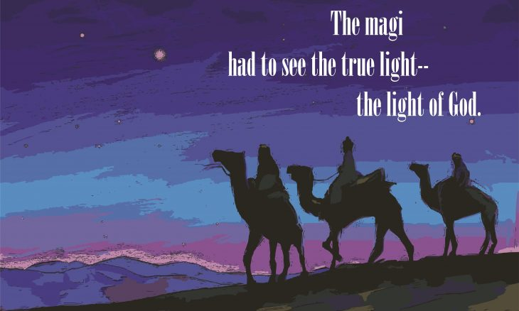 """The Magi had to see the true light--the light of God."" over a painting of silhouettes of the Three Wise Men."