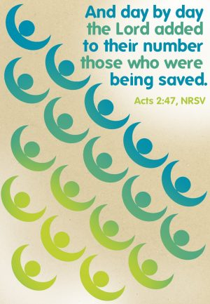 "The words, ""And day by day the Lord added to their number those who were being saved."" on a poster."